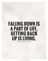 falling-down-is-a-part-of-life-getting-back-up-is-living-quote-1